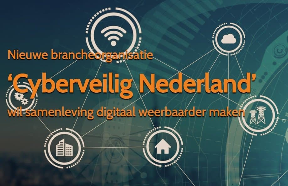 Nieuwe brancheorganisatie Cyberveilig Nederland opgericht