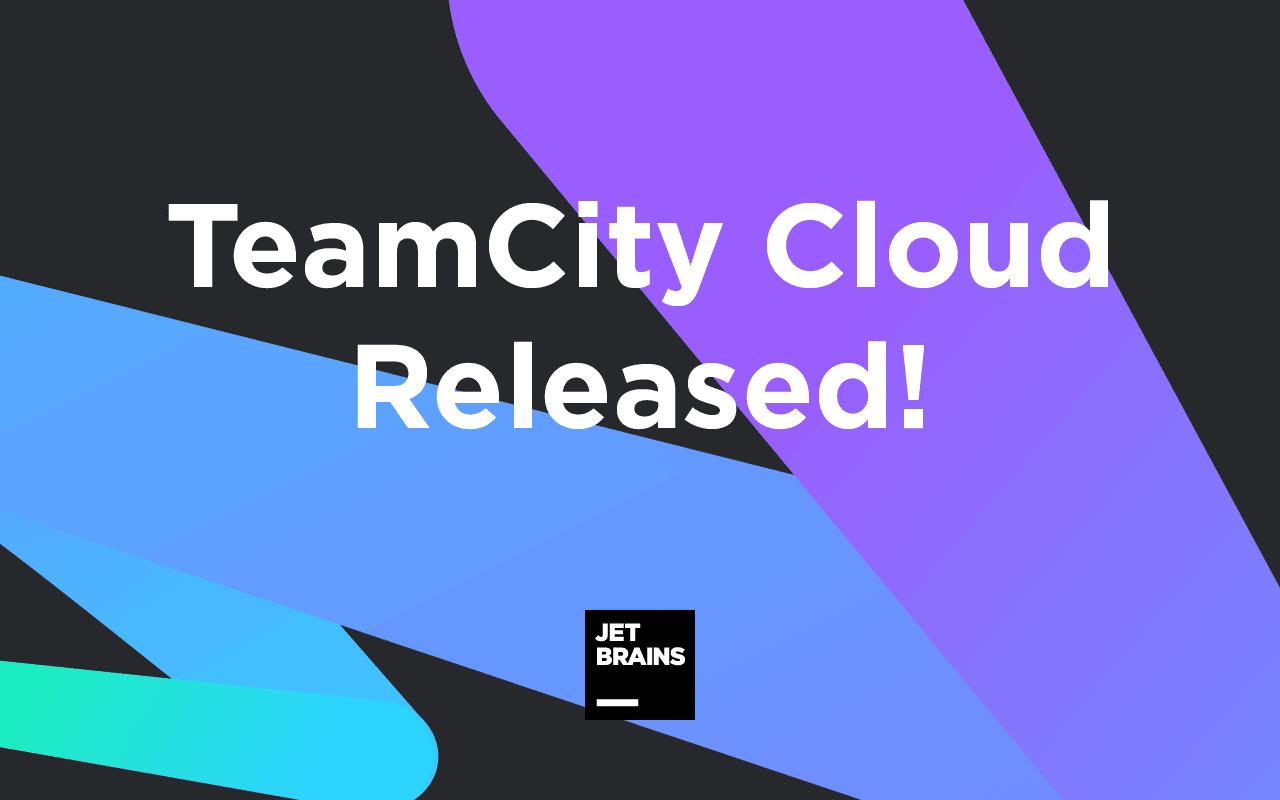JetBrains lanceert cloudversie van CI/CD-dienst TeamCityCloud